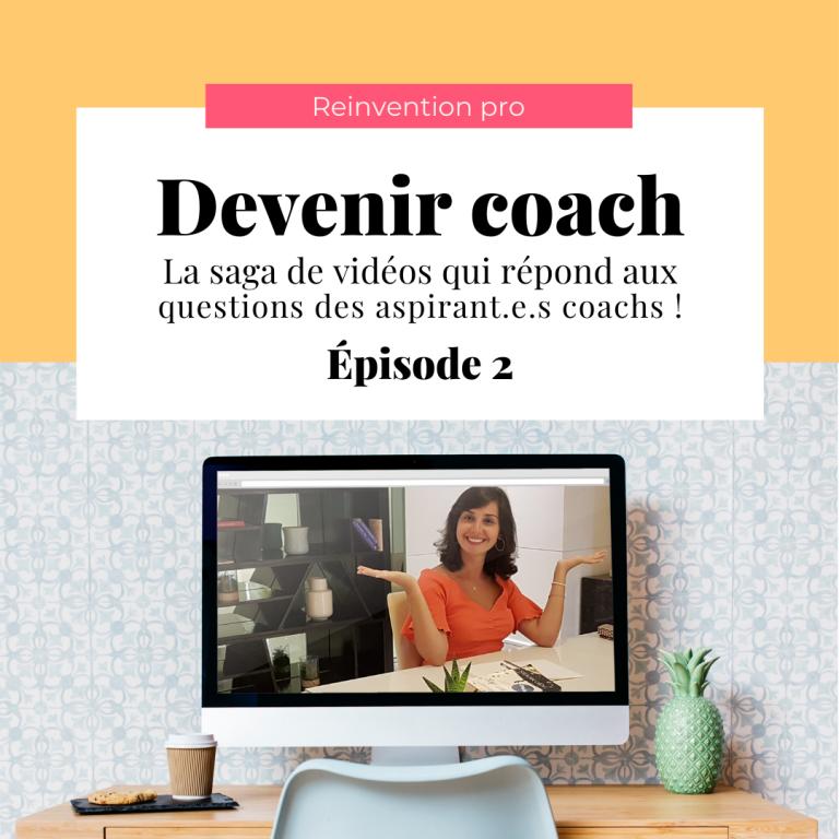 Devenir Coach ? : la saga de vidéos qui répond aux questions des aspirant.e.s coachs !