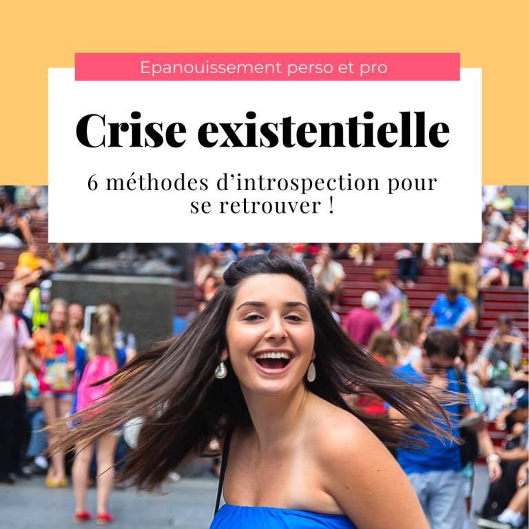Crise existentielle : 6 méthodes d'introspection pour se retrouver !