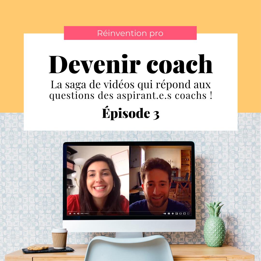 Saga de vidéos - Devenir Coach Épisode 3 !